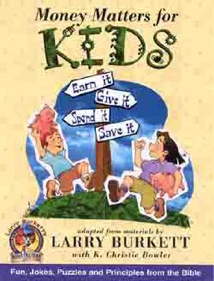 Money Matters for Kids By Burkett, Lauree/ Bowler, Christie